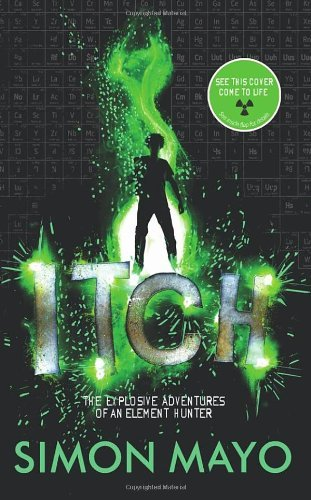 Itch: Written by Simon Mayo, 2012 Edition, Publisher: Doubleday Childrens [Hardcover]