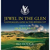 Jewel in the Glen Gleneagles, Golf & the Ryder Cup