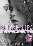 Sugar lips. Erotischer Roman (Woman in love 2)