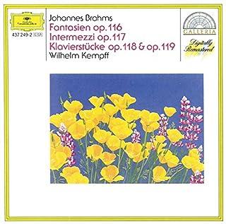 Brahms: Fantasias Op.116; Intermezzi Op.117; Piano Pieces Opp.118 & 119 by Wilhelm Kempff (B000001GHH) | Amazon Products