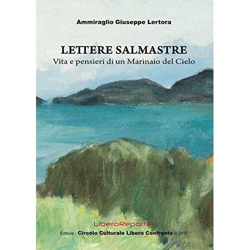 Lettere Salmastre. Vita E Pensieri Di Un Marinaio Del Cielo
