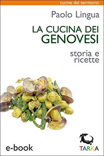 La cucina dei genovesi: Storia e ricette (Cucine del territorio)