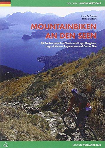 Mountainbiken an den seen. 69 Routen zwischen Tessin und Lago Maggiore, Lago di Varese, Luganersee und Comersee (Luoghi verticali) por Luca De Franco