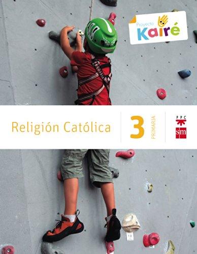 Religión católica. 3 Primaria. Kairé - 9788467568134