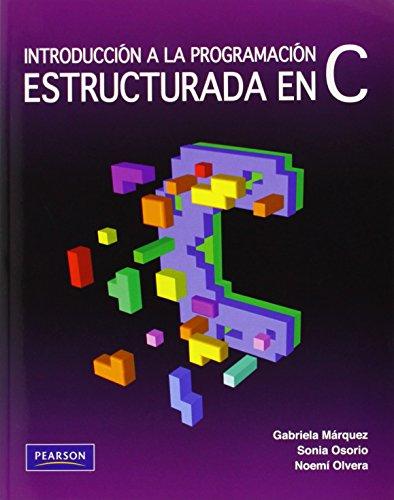 Introducción a la programación estructurada en C por Gabriela Márquez