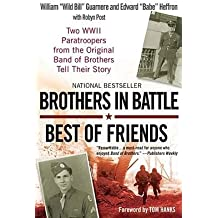 [(Brothers in Battle, Best of Friends: Two WWII Paratroopers from the Original Band of Brothers Tell Their Story)] [Author: William Guarnere] published on (October, 2008)