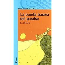 LA PUERTA TRASERA DEL PARAISO (Infantil Azul 12 Años)