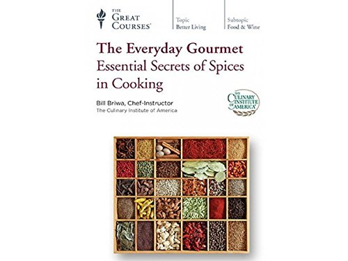 The Great Courses: The Everyday Gourmet: Essential Secrets of Spices in Cooking Cooking Essentials