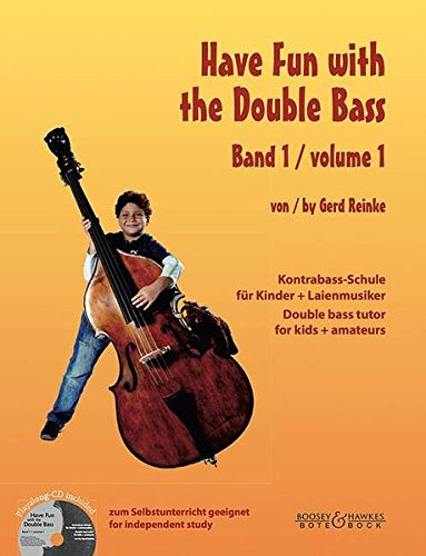 Have Fun with the Double Bass: Kontrabass-Schule für Kinder + Laienmusiker. Vol. 1. Kontrabass. Ausgabe mit CD.
