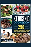 Ketogenic Cookbook: 250 Delicious Ketogenic Diet Recipes For Quick & Easy Weight Loss (Ketogenic Series)