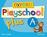 Oxford Playschool Plus A: Class Book