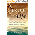 A Heroic Life: New Teachings from Jesus on the Human Journey