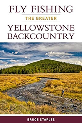 Fly Fishing the Greater Yellowstone Backcountry by Stackpole Books