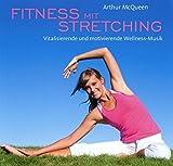 Fitness mit Stretching: Vitalisierende und motivierende Wellness-Musik