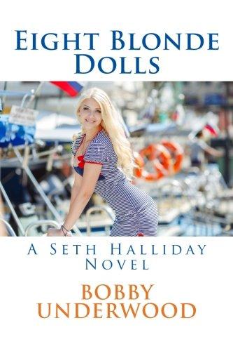 Eight Blonde Dolls: A Seth Halliday Novel: Volume 3