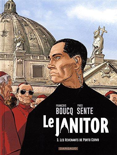 Le Janitor - tome 3 - Les Revenants de Porto Cervo par Sente Yves