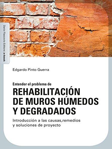 Rehabilitación de muros húmedos y degradados: Introducción a las causas, remedios y soluciones de proyecto