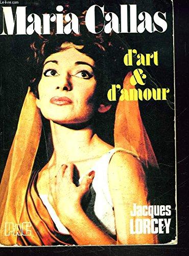 Maria Callas : D'art et d'amour ...