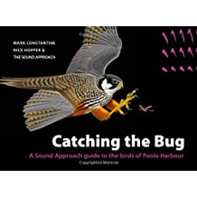 Catching the Bug: A Sound Approach Guide to the Birds of Poole Harbour