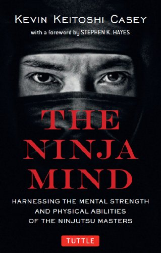 Ninja Mind: Harnessing the Mental Strength and Physical ...
