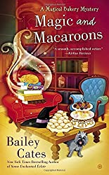 Magic and Macaroons: A Magical Bakery Mystery by Bailey Cates (2015-07-07)