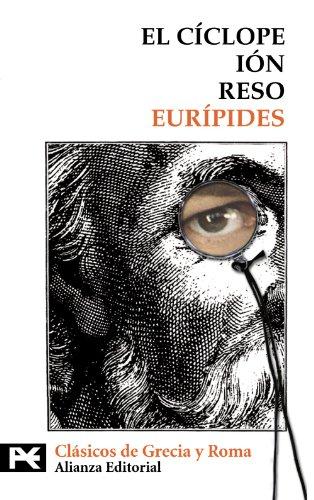 El Cíclope. Ión. Reso (El Libro De Bolsillo - Bibliotecas Temáticas - Biblioteca De Clásicos De Grecia Y Roma) por Eurípides Eurípides