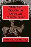America Dolor de Muelas (Spanish Edition)