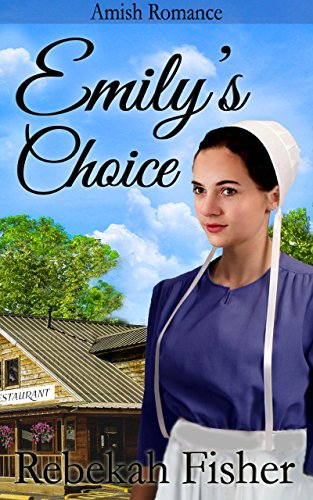 Amish Romance Emily S Choice A Sweet Clean Amish Fiction Romance Story