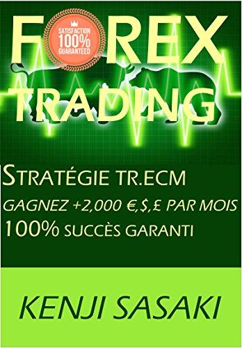 FOREX TRADING STRATGIE GAGNEZ +2.000 , $,  PAR MOIS: Stratgie TR.ECM, Trader avec Plus de 40 Ans d'Exprience, Intraday Trading System