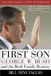 First Son : George W. Bush and the Bush Family Dynasty by Bill Minutaglio (2001-01-23)