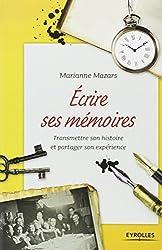Ecrire ses mémoires : Transmettre son histoire et partager son expérience