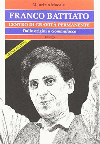franco-battiato-centro-di-gravita-permanente-dalle-origini-a-gommalacca