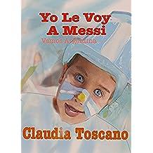 Yo Le Voy A Messi: Vamos Argentina