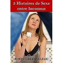 3 Histoires de Sexe entre Inconnus