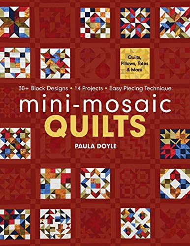 Mini-Mosaic Quilts: 30+ Block Designs, 14 Projects, Easy Piecing Technique - Print-On-Demand Edition -