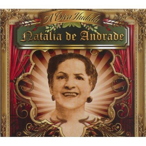 A Diva Iludida: Natalia de Andrade