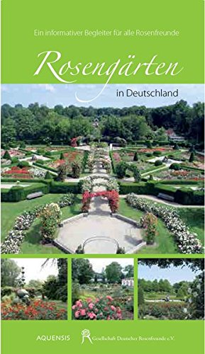 Rosengärten in Deutschland: Ein informativer Begleiter für alle Rosenfreunde