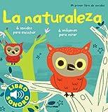 La naturaleza. Mi primer libro de sonidos (Libros con sonido)