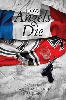How Angels Die by [Harding, David-Michael]