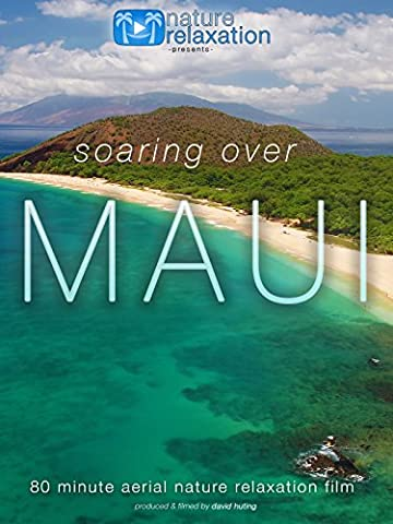 Soaring Over Maui 80 Minute Aerial Nature Relaxation Film [OV]