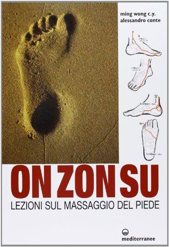 On Zon Su. Lezioni sul massaggio del piede