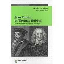 Jean Calvin et Thomas Hobbes: Naissance de la modernité politique