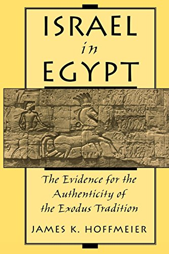 Israel in Egypt: The Evidence for the Authenticity of the Exodus Tradition por James K. Hoffmeier