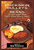 Image de Buckskin, Bullets & Beans - A Cookbook from Western Writers of America (English Edition)