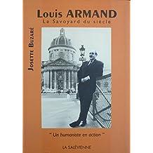 Louis Armand, le Savoyard du siècle. Un humaniste en action