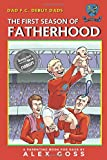 Dad FC | Debut Dads: The First Season of Fatherhood: A Parenting Book for Dads