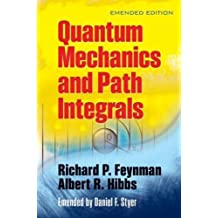 Quantum Mechanics and Path Integrals (Dover Books on Physics)