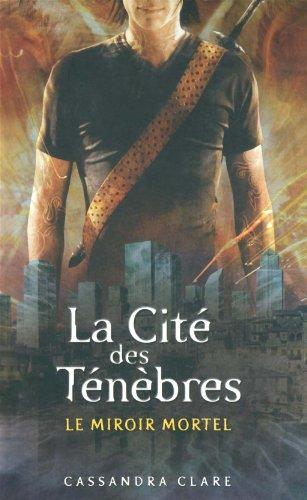 CITE DES TENEBRES T03 MIROIR