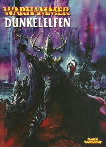 Warhammer Armeebuch: Dunkelelfen (Ergänzungsbuch für das Fantasy-Strategiespiel)