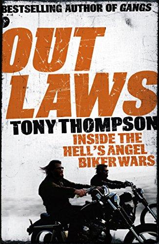 Outlaws: Inside the Hell's Angel Biker Wars: Inside the Violent World of Biker Gangs (English Edition) por Tony Thompson